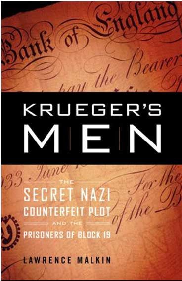 Krueger's Men Secret Nazi Counterfeit Plot and the Prisoners of Block 19